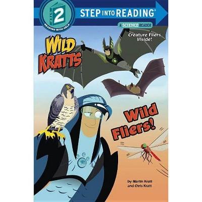 Wild Fliers! (Wild Kratts) - (Step Into Reading) by  Chris Kratt & Martin Kratt (Paperback)