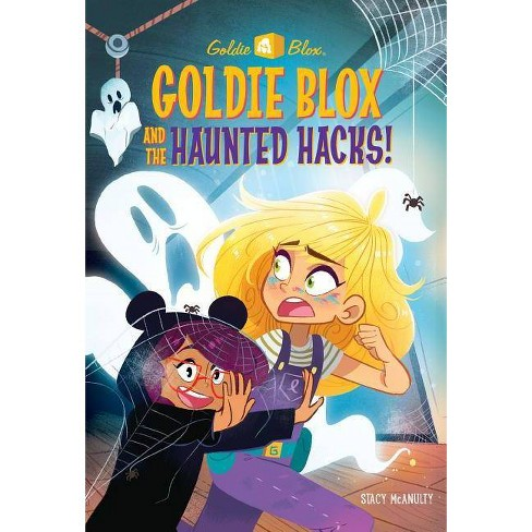 Goldie Blox and the Haunted Hacks! (Goldieblox) - (Stepping Stone Book(tm)) by  Stacy McAnulty - image 1 of 1