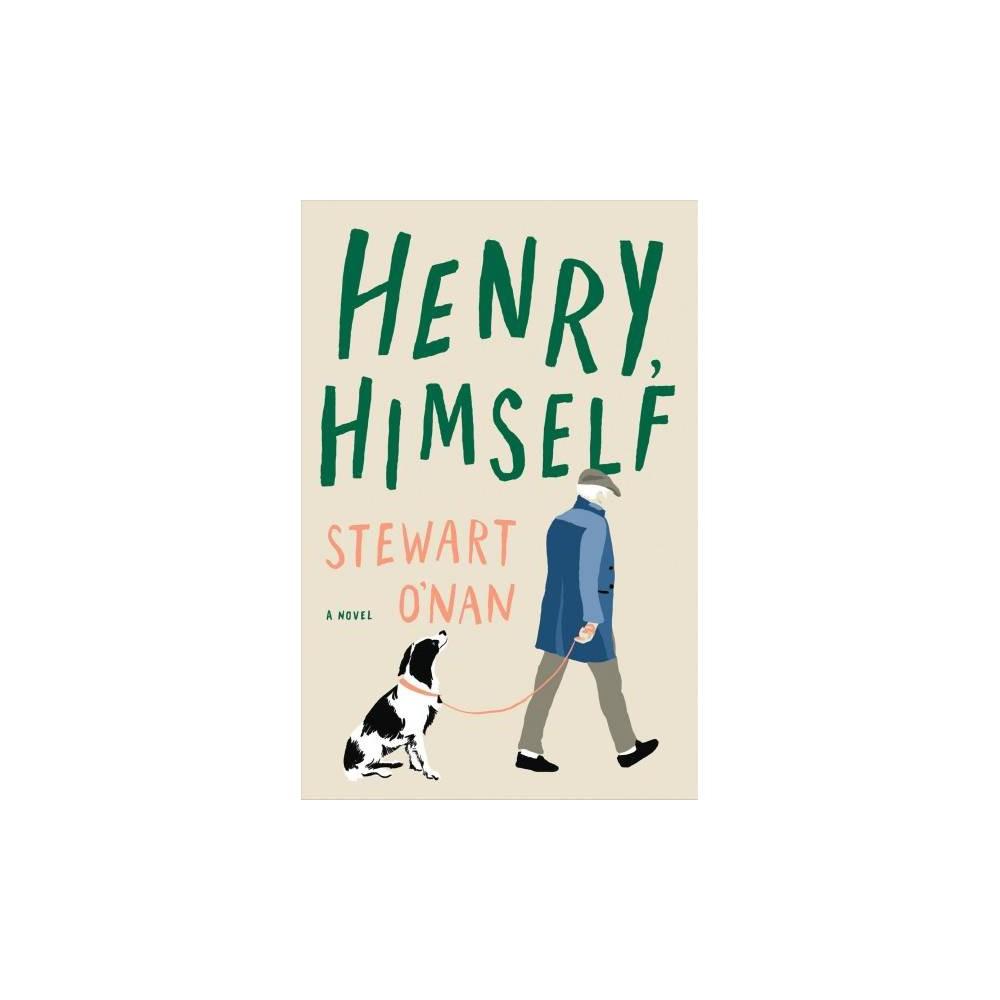Henry, Himself - by Stewart O'Nan (Hardcover)