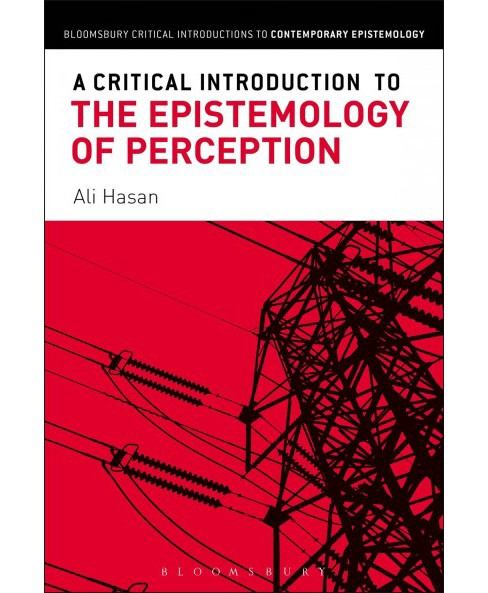 Critical Introduction to the Epistemology of Perception (Paperback) (Ali Hasan) - image 1 of 1
