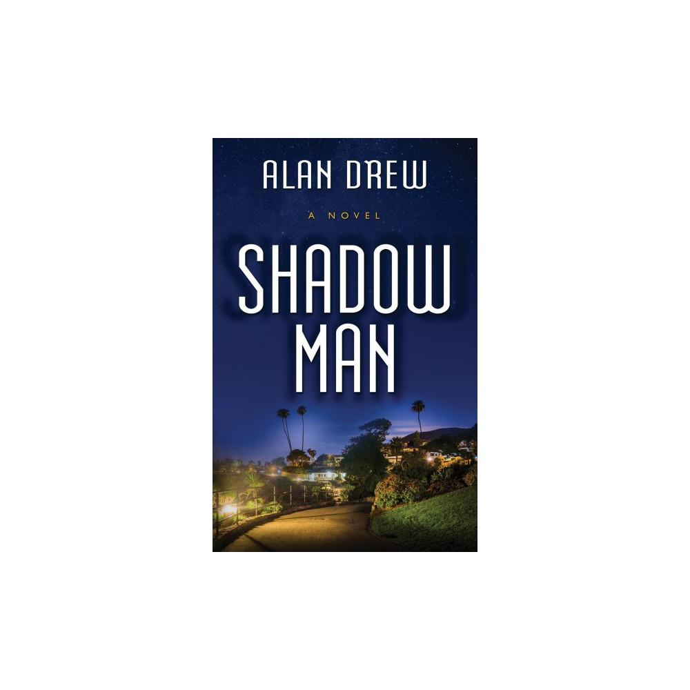 Shadow Man - (Thorndike Press Large Print Thriller) by Alan Drew (Hardcover)