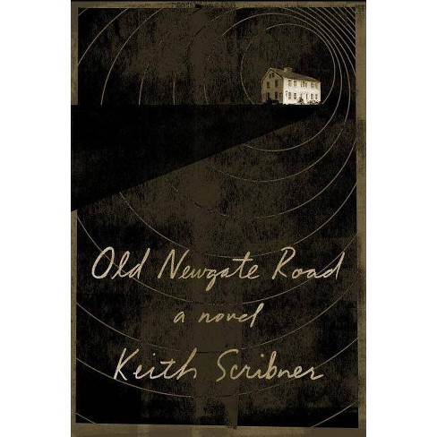 Old Newgate Road - by  Keith Scribner (Hardcover) - image 1 of 1