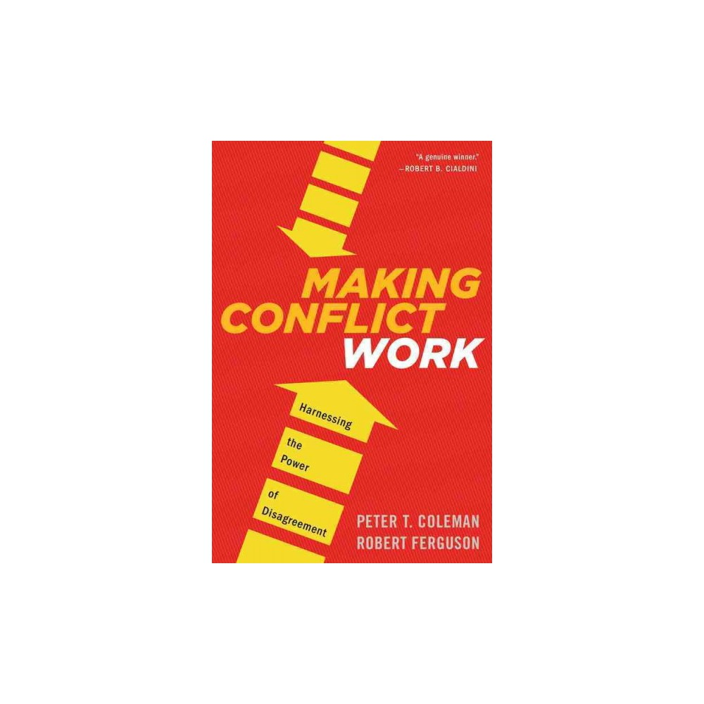 Making Conflict Work (Reprint) (Paperback)