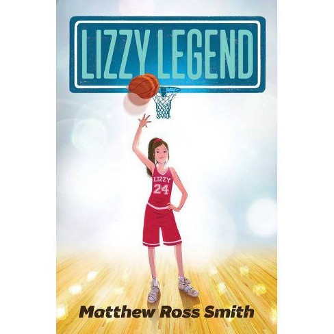 Lizzy Legend - by  Matthew Ross Smith (Hardcover) - image 1 of 1