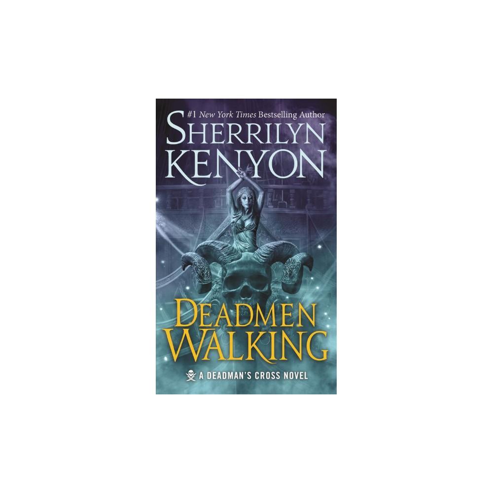 Deadmen Walking - Reprint (Deadman's Cross) by Sherrilyn Kenyon (Paperback)