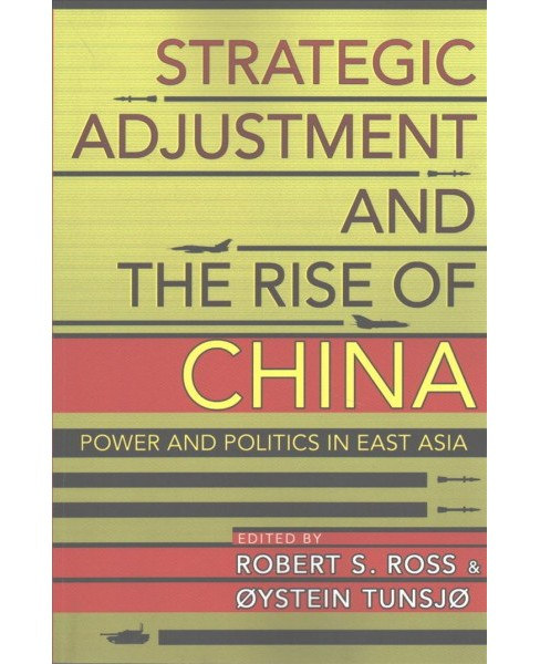 Strategic Adjustment and the Rise of China : Power and Politics in East Asia (Paperback) - image 1 of 1