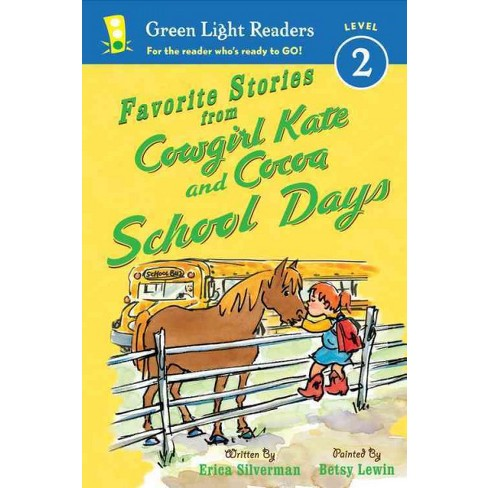 Favorite Stories from Cowgirl Kate and Cocoa: School Days - (Green Light Readers: Level 2) (Paperback) - image 1 of 1