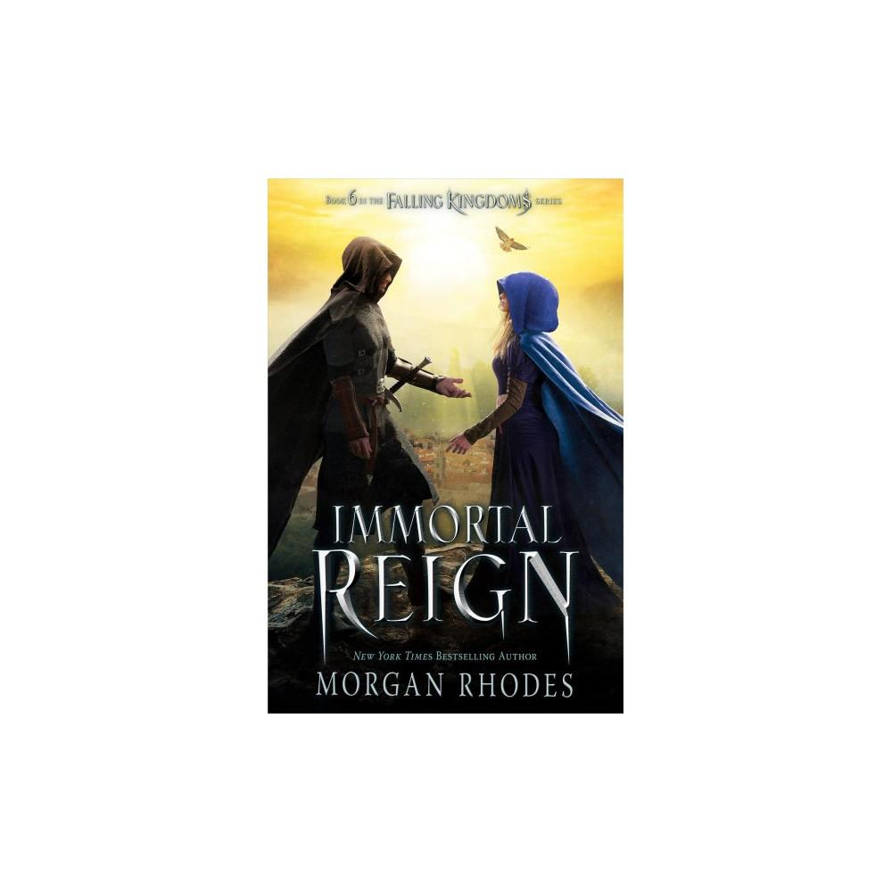 Immortal Reign - Reprint (Falling Kingdoms) by Morgan Rhodes (Paperback)