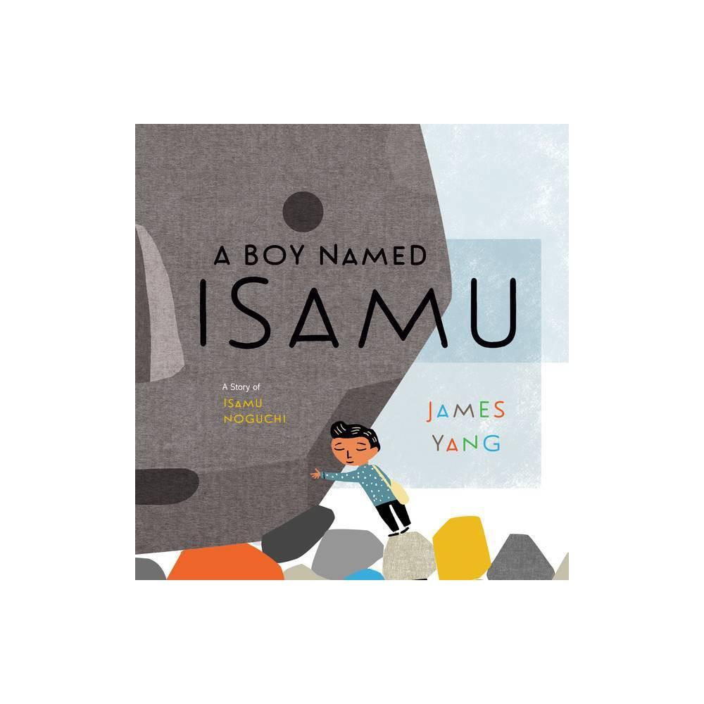 A Boy Named Isamu By James Yang Hardcover