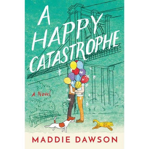 A Happy Catastrophe - by  Maddie Dawson (Paperback) - image 1 of 1