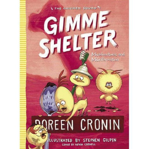 Gimme Shelter - (Chicken Squad) by  Doreen Cronin (Hardcover) - image 1 of 1