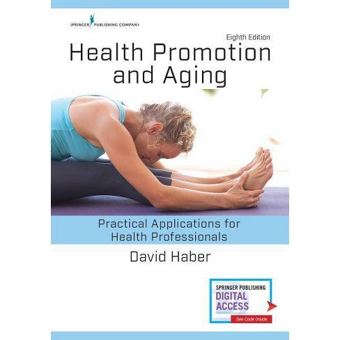 Health Promotion and Aging, Eighth Edition - 8 Edition by David Haber  (Paperback)