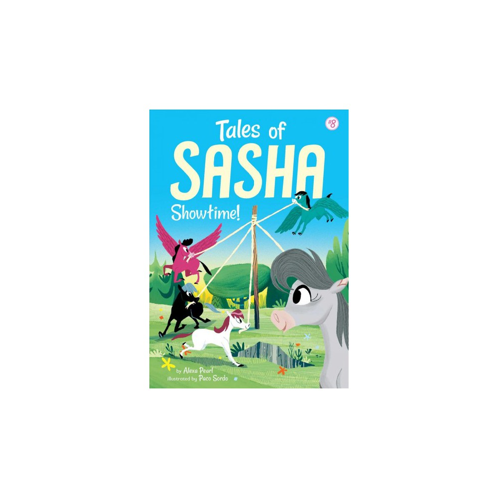 Showtime! - (Tales of Sasha) by Alexa Pearl (Paperback)