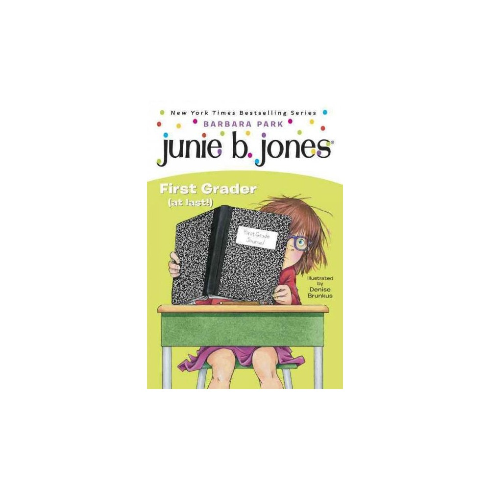 Junie B., First Grader (At Last) ( Junie B., First Grader) (Reprint) (Paperback) by Barbara Park