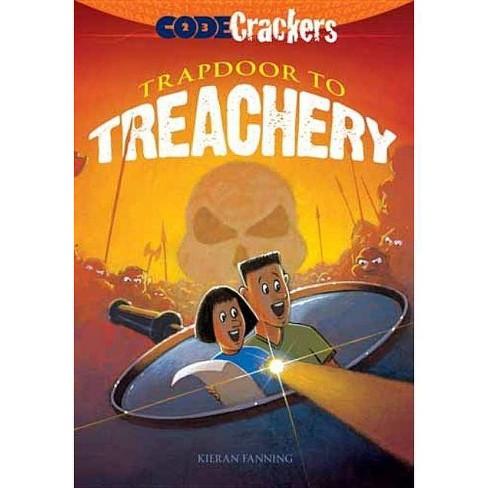 Code Crackers: Trapdoor to Treachery - by  Kieran Fanning (Paperback) - image 1 of 1