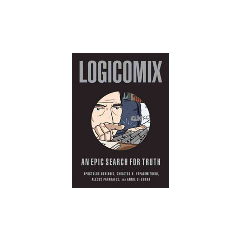 Logicomix : An Epic Search for Truth - Original by Apostolos Doxiadis & Christos H. Papadimitriou