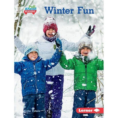 Winter Fun - (Seasons All Around Me (Pull Ahead Readers -- Nonfiction)) by  Katie Peters (Hardcover) - image 1 of 1