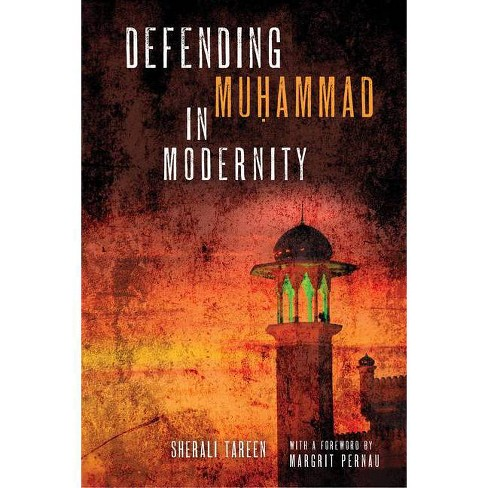 Defending Muḥammad in Modernity - by  Sherali Tareen (Paperback) - image 1 of 1