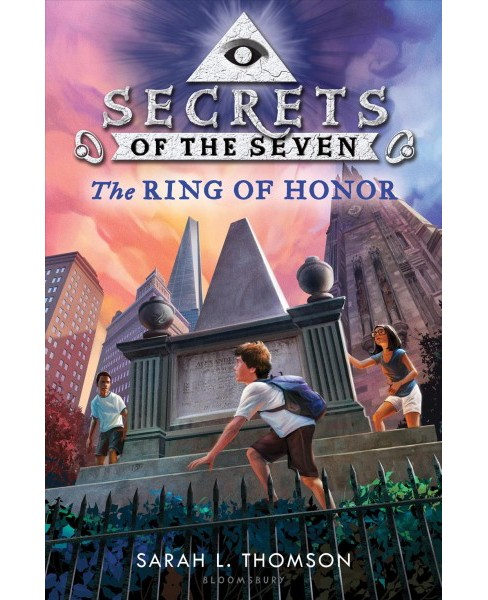 Ring of Honor -  (Secrets of the Seven) by Sarah L. Thomson (Hardcover) - image 1 of 1