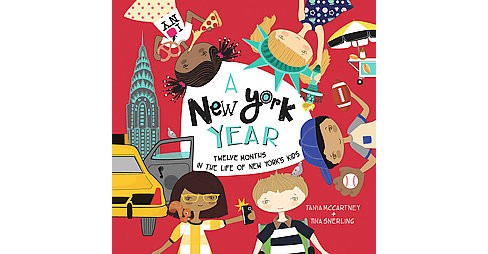 New York Year : Twelve Months in the Life of New York's Kids (School And Library) (Tania Mccartney) - image 1 of 1
