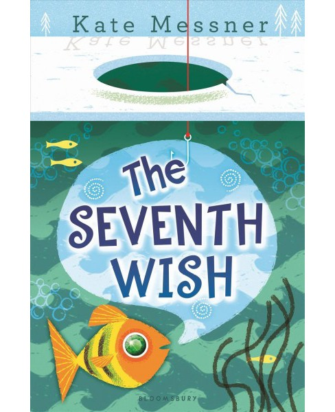 Seventh Wish -  Reprint by Kate Messner (Paperback) - image 1 of 1