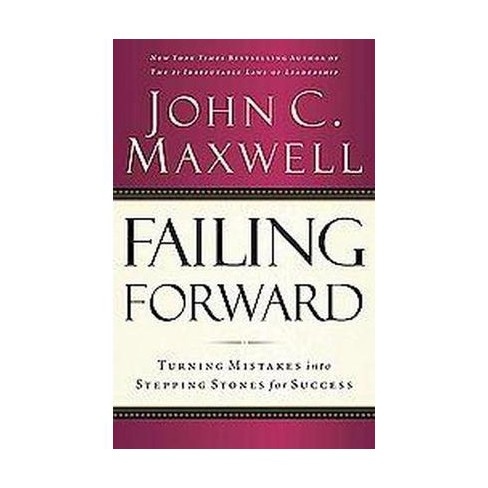 failing forward turning mistakes into stepping stones for success