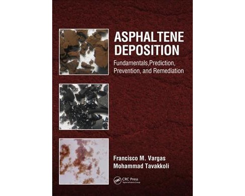 Asphaltene Deposition : Fundamentals, Prediction, Prevention, and Remediation -  (Hardcover) - image 1 of 1