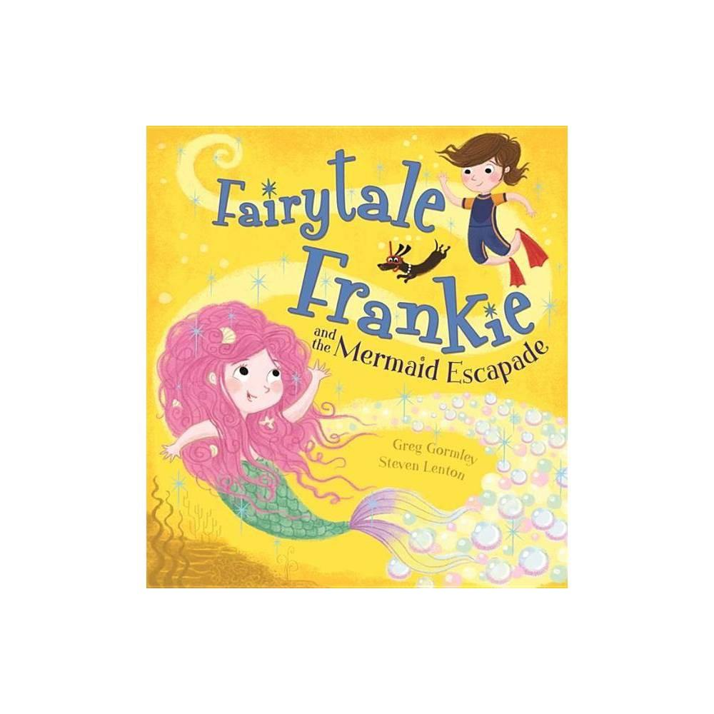 Fairytale Frankie And The Mermaid Escapade By Greg Gormley Paperback