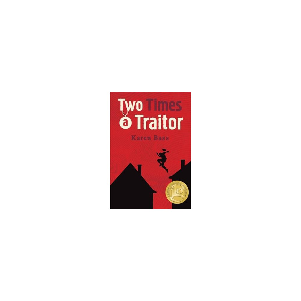 Two Times a Traitor - by Karen Bass (Paperback)