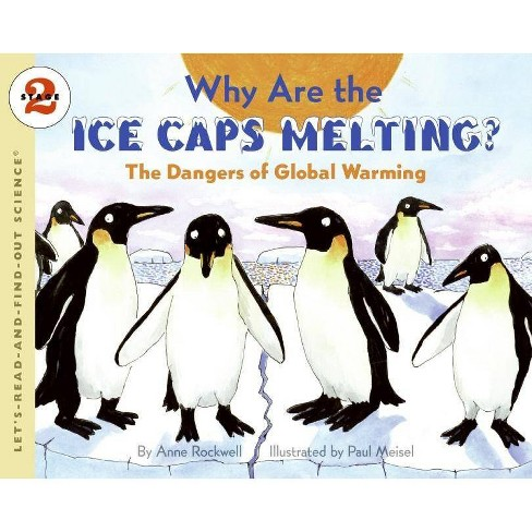 Why Are the Ice Caps Melting? - (Let's-Read-And-Find-Out Science: Stage 2 (Paperback)) (Paperback) - image 1 of 1