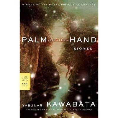 Palm-Of-The-Hand Stories - (FSG Classics) by  Yasunari Kawabata (Paperback)