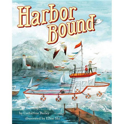 Harbor Bound - by  Catherine Bailey (Hardcover) - image 1 of 1