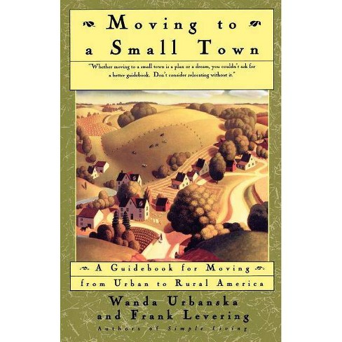 Moving to a Small Town - by  Frank Levering & Wanda Urbanska (Paperback) - image 1 of 1