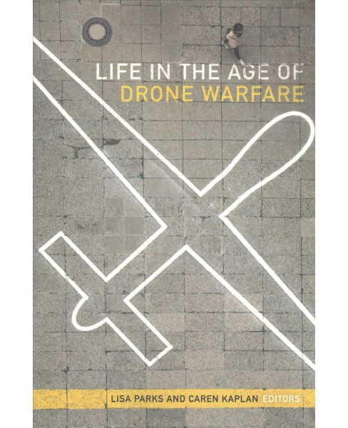 Life in the Age of Drone Warfare -  (Paperback) - image 1 of 1