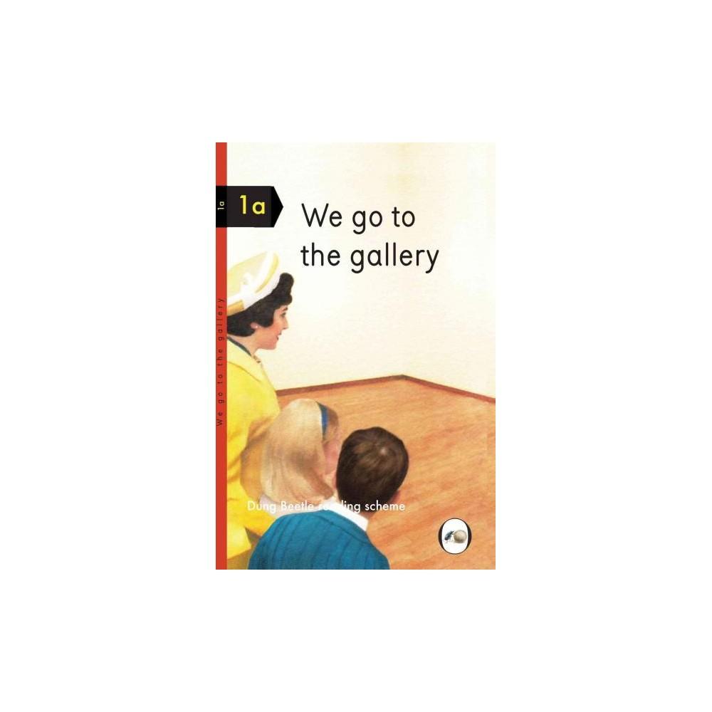 We go to the gallery (Hardcover) (Miriam Elia)