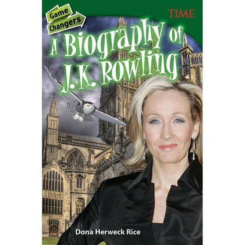 Game Changers: A Biography of J. K. Rowling (Grade 8) - (Time for Kids(r) Nonfiction Readers) 2 Edition - image 1 of 1