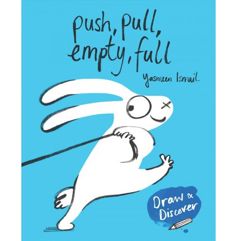 Push, Pull, Empty, Full (Paperback) (Yasmeen Ismail) - image 1 of 1