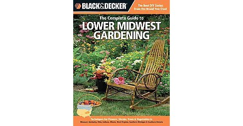 Complete Guide to Lower Midwest Gardening : Techniques for Growing Landscape & Garden Plants in - image 1 of 1