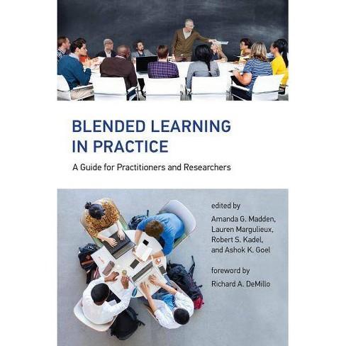 Blended Learning in Practice - (Mit Press) by  Amanda G Madden & Lauren Margulieux & Robert S Kadel & Ashok K Goel (Hardcover) - image 1 of 1
