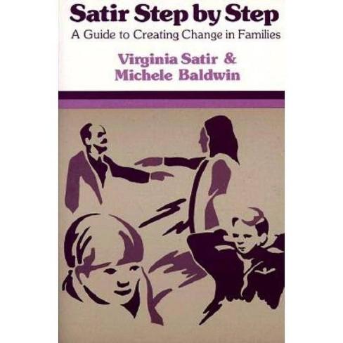 Satir Step by Step - by  Virginia Satir & Michelle Baldwin (Paperback) - image 1 of 1