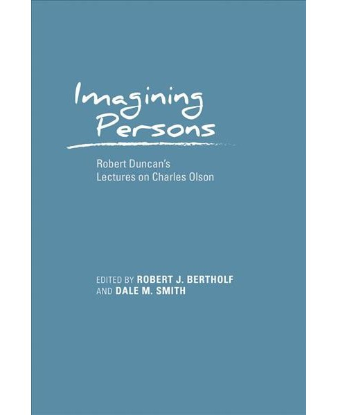 Imagining Persons : Robert Duncan's Lectures on Charles Olson -  (Hardcover) - image 1 of 1