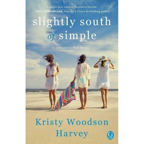 Slightly South of Simple -  (Peachtree Bluff) by Kristy Woodson Harvey (Paperback) - image 1 of 1