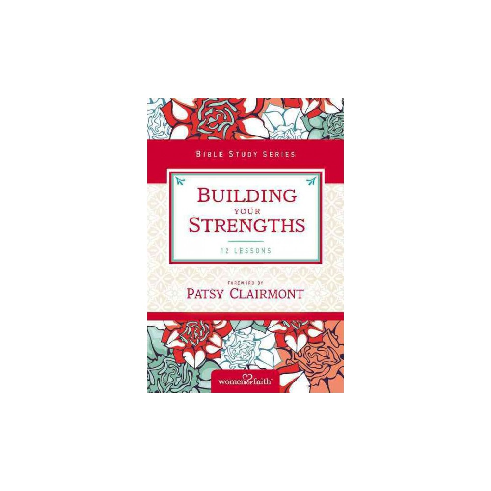 Building Your Strengths (Paperback) (Kate Etue)