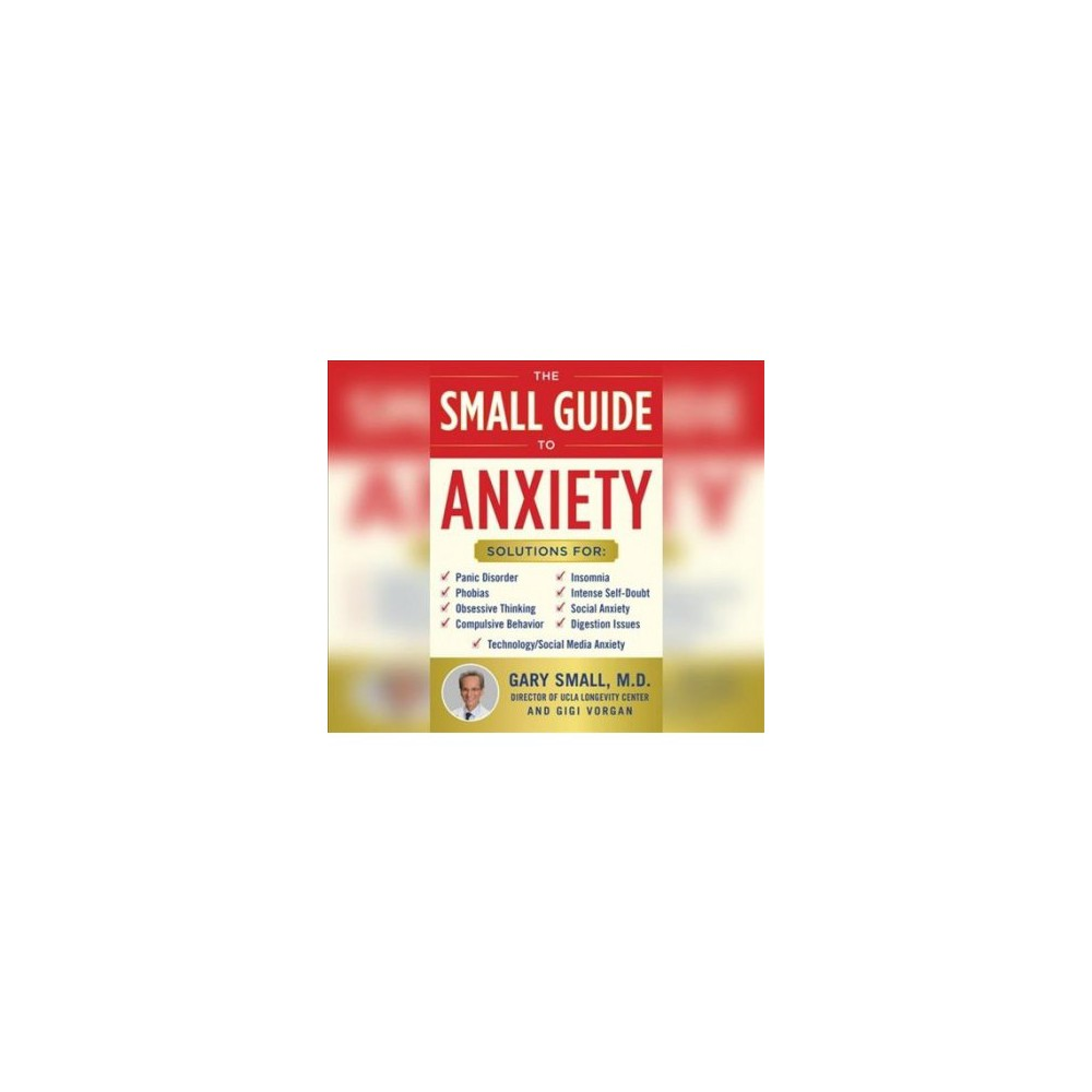Small Guide to Anxiety - MP3 Una by M.D. Gary Small & Gigi Vorgan (MP3-CD)