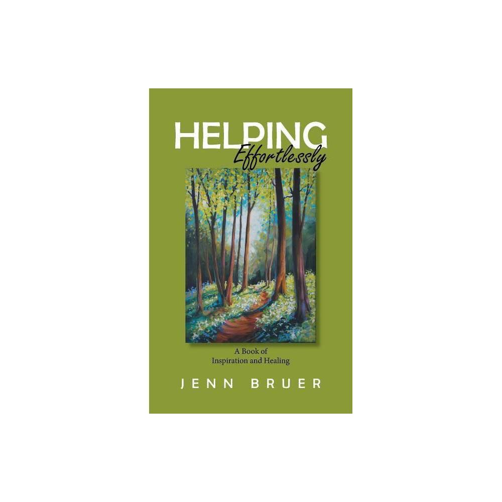 Helping Effortlessly By Jenn Bruer Paperback