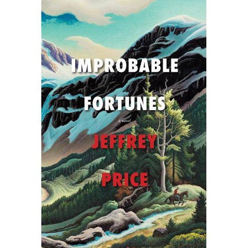 Improbable Fortunes - by  Jeffrey Price (Paperback) - image 1 of 1