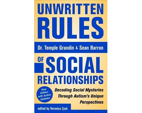 Unwritten Rules of Social Relationships : Decoding Social Mysteries Through the Unique Autism's Unique - image 1 of 1