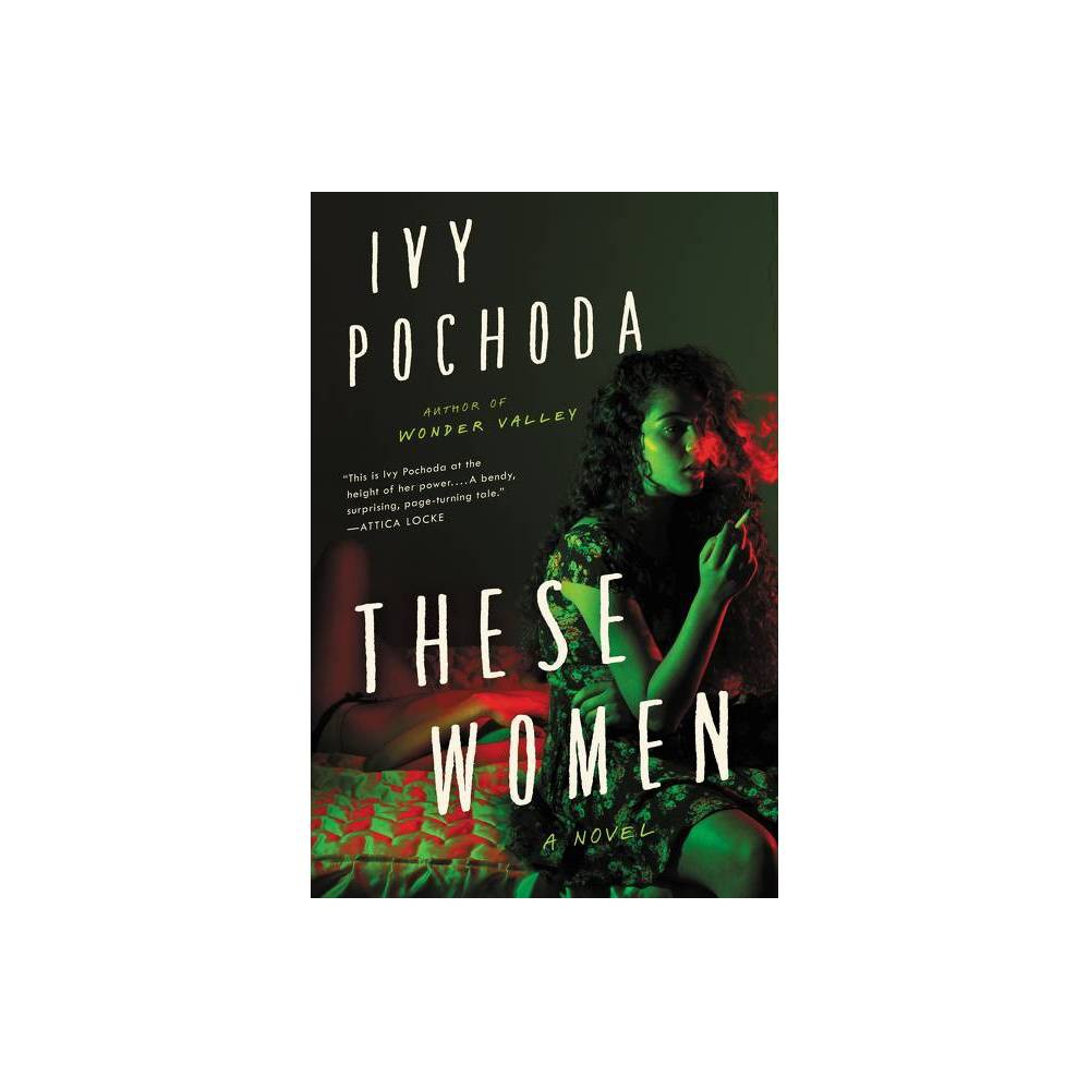 These Women By Ivy Pochoda Hardcover