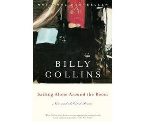 Sailing Alone Around the Room : New and Selected Poems (Reprint) (Paperback) (Billy Collins) - image 1 of 1