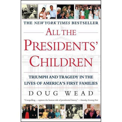 All the Presidents' Children - by Doug Wead (Paperback)